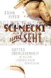 John Piper: Schmeckt und seht (CLV)