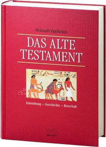 Dr. Helmut Egelkraut (Hrsg.) Das Alte Testament Entstehung - Geschichte - Botschaft