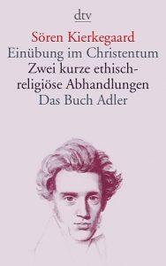 einuebung_im_christentum_zwei_kurze_ethisch-religioese_abhandlungen_das_buch_adler_oder_der_begriff_des_auserwaehlten-9783423133852