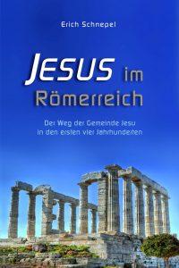 Jesus im Römerreich - Erich Schnepel